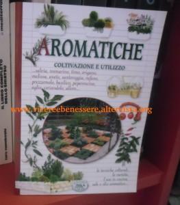 Aromatiche. Coltivazione e utilizzo