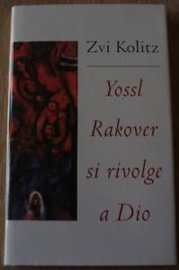 Yossl Rakover si rivolge a Dio